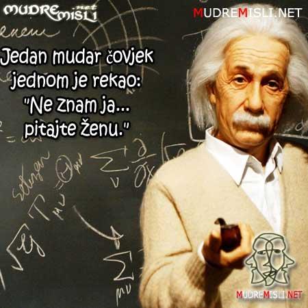 Jedan mudar čovjek jednom je rekao: