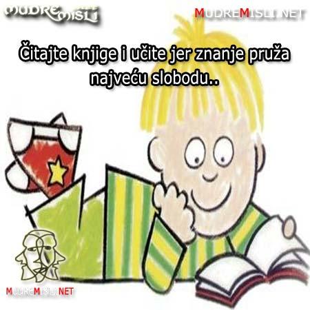 Čitajte knjige i učite jer znanje pruža najveću slobodu