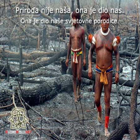 Priroda nije naša, ona je dio nas. Ona je dio naše svjetovne porodice.